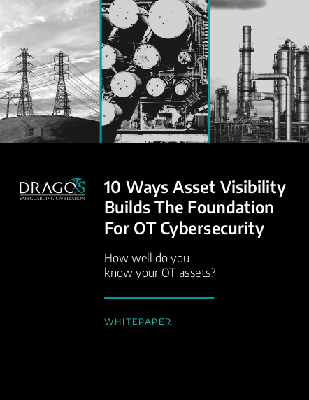 10 Ways Asset Visibility Builds the Foundation for Operational Technology Cybersecurity