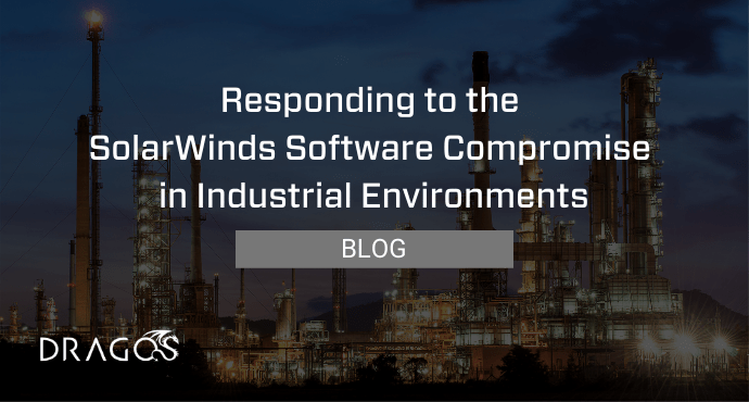 a photo of an industrial scene in the background with Dragos SolarWinds Compromise overlayed on top and a button that says Blog and the Dragos logo in the bottom left corner
