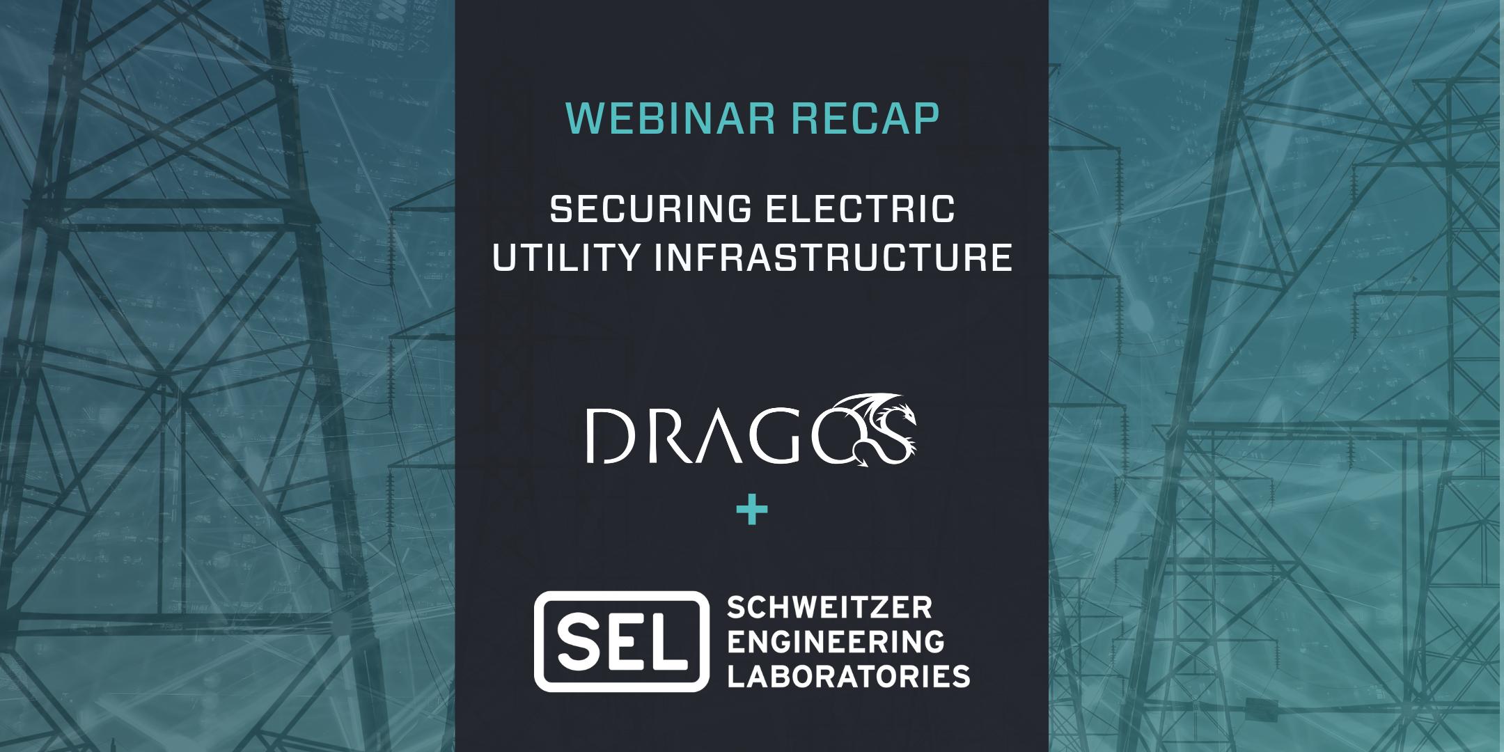 Securing Electric Utility Infrastructure Webinar Recap
