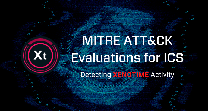 MITRE ATT&CK Evaluations for ICS   Learn more about detecting XENOTIME Activity through Dragos's Whitepaper: Mapping Industrial Cybersecurity Threats to MITRE ATT&CK for ICS