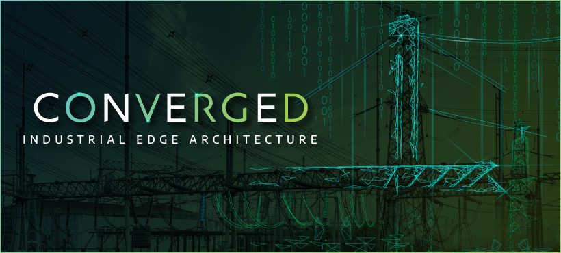 Converged Industrial Edge | Converged Industrial Edge Architecture